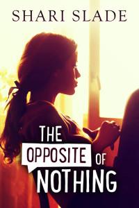 TheOppositeOfNothing-ShariSlade-500x750