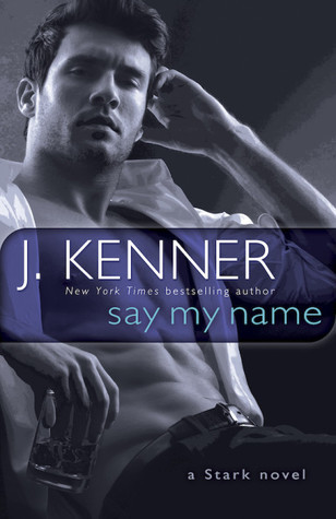 Review:  Say My Name by J. Kenner