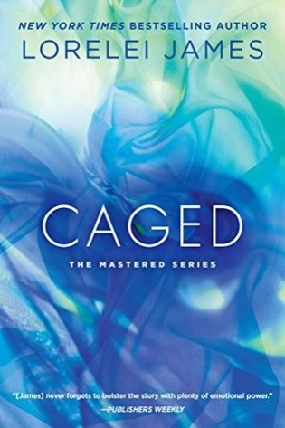 Review and Giveaway:  Caged by Lorelei James